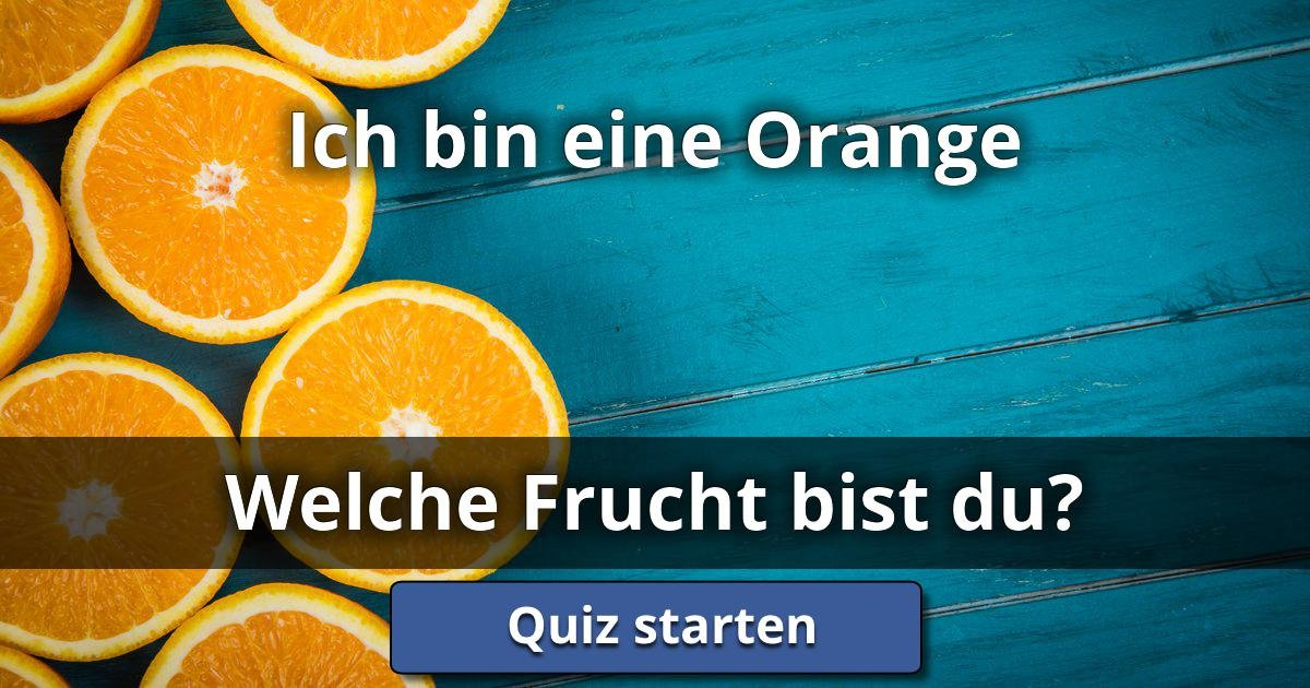 ich bin eine orange welche frucht bist du lusorlab quizzes. Black Bedroom Furniture Sets. Home Design Ideas