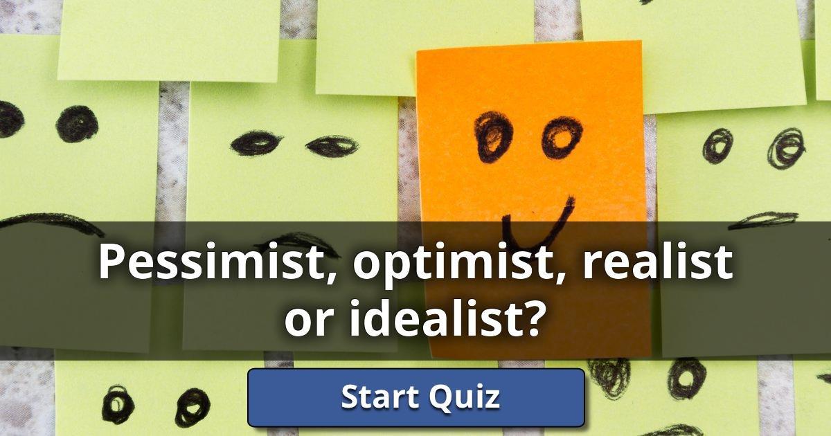 bin ich optimist realist oder pessimist