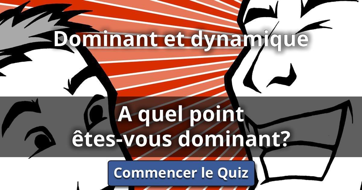Dominant et dynamique a quel point tes vous dominant lusorlab quizzes - Quel dormeur etes vous ...